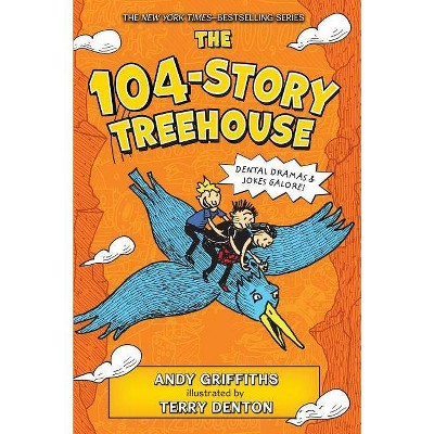 104-Story Treehouse : Dental Dramas & Jokes Galore! -  by Andy Griffiths (Hardcover)