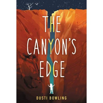 The Canyon's Edge - by  Dusti Bowling (Hardcover)