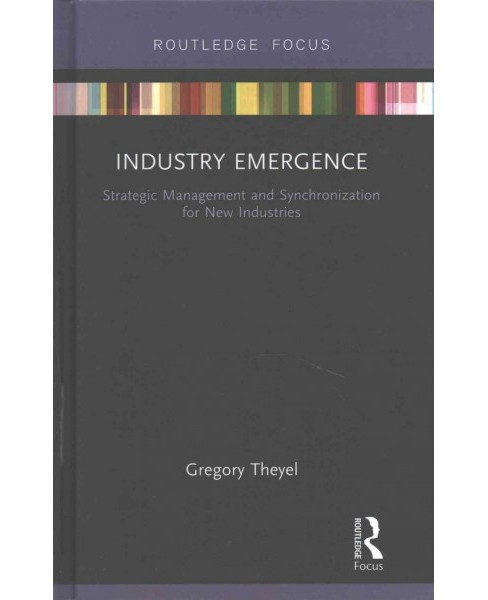 Industry Emergence : Strategic Management and Synchronization for New Industries (Hardcover) (Gregory - image 1 of 1