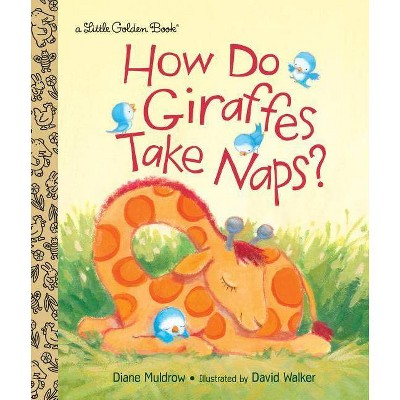How Do Giraffes Take Naps? - (Little Golden Book)by Diane Muldrow (Hardcover)