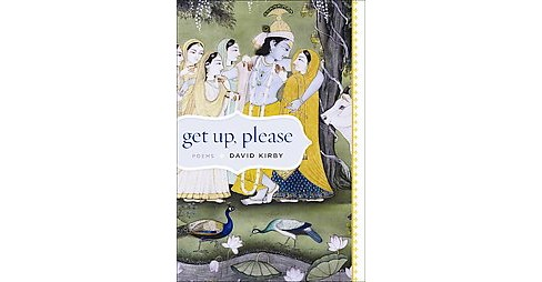 Get Up, Please : Poems (Hardcover) (David Kirby) - image 1 of 1