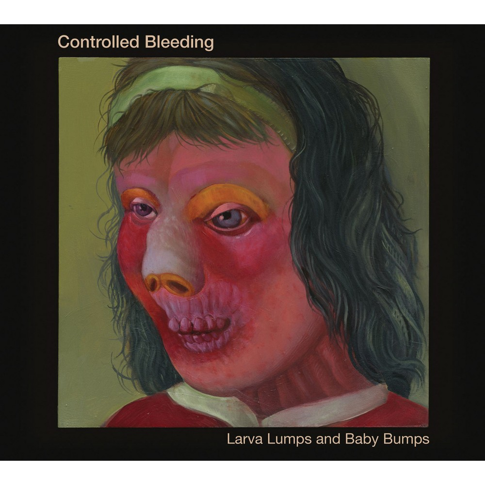 Controlled Bleeding - Larva Lumps And Baby Bumps (CD)