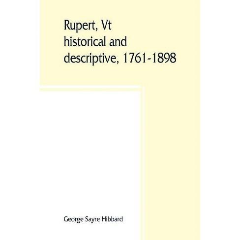 Rupert, Vt.; historical and descriptive, 1761-1898 - by  George Sayre Hibbard (Paperback) - image 1 of 1