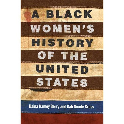 A Black Women's History of the United States - (ReVisioning American History) (Hardcover) - image 1 of 1