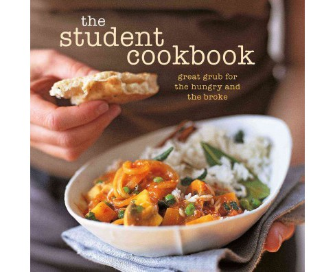 Student Cookbook : Great Grub for the Hungry and the Broke (Revised) (Paperback) - image 1 of 1