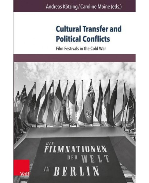 Cultural Transfer and Political Conflicts : Film Festivals in the Cold War (Paperback) - image 1 of 1