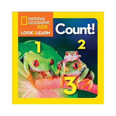 National Geographic Kids Look and Learn: Count! - (National Geographic Little Kids Look & Learn) - image 1 of 1