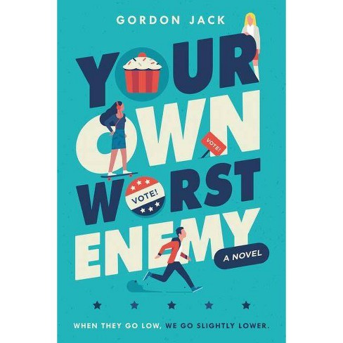 Your Own Worst Enemy - by  Gordon Jack (Hardcover) - image 1 of 1