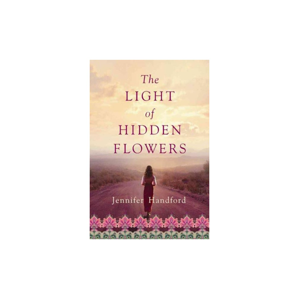 Light of Hidden Flowers (Hardcover) (Jennifer Handford)