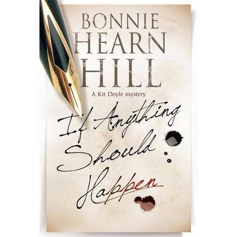 If Anything Should Happen - (Kit Doyle Mystery) by  Bonnie Hearn Hill (Hardcover) - image 1 of 1