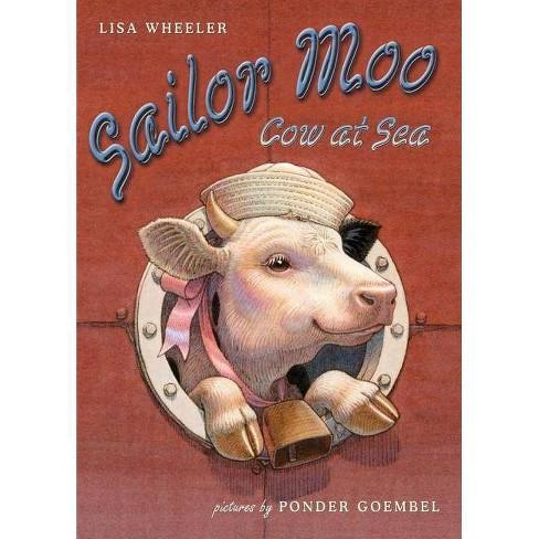 Sailor Moo - by  Lisa Wheeler (Hardcover) - image 1 of 1