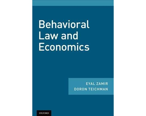 Behavioral Law and Economics -  by Eyal Zamir & Doron Teichman (Paperback) - image 1 of 1