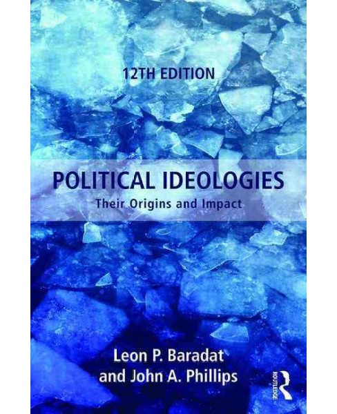 Political Ideologies : Their Origins and Impact (Paperback) (Leon P. Baradat) - image 1 of 1