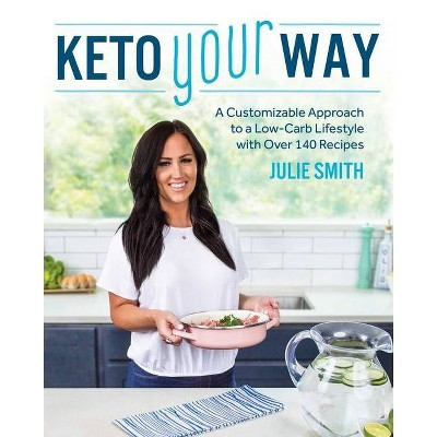 Keto Your Way - by  Julie Smith (Paperback)