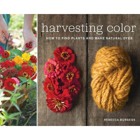 Harvesting Color - by  Rebecca Burgess (Paperback) - image 1 of 1