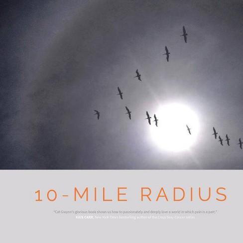 10-Mile Radius - by  Cat Gwynn (Hardcover) - image 1 of 1