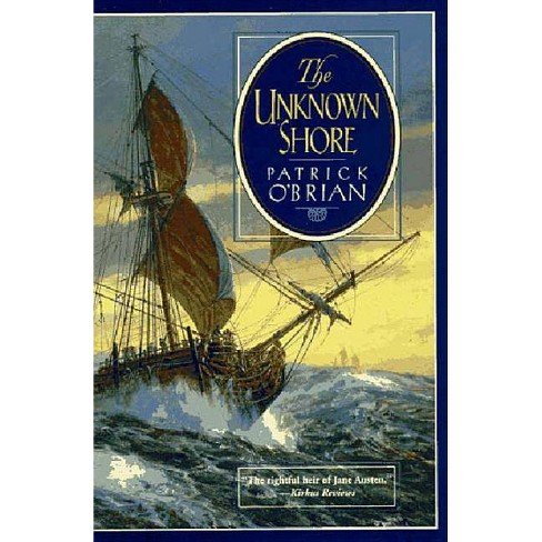 The Unknown Shore - by  Patrick O'Brian (Paperback) - image 1 of 1