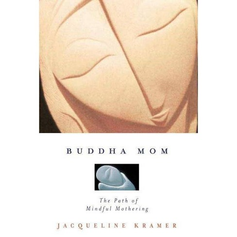 Buddha Mom - by  Jacqueline Kramer (Paperback) - image 1 of 1