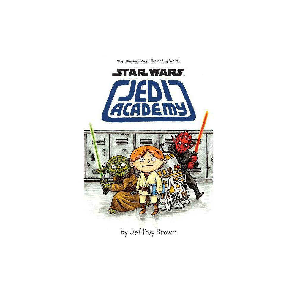 Star Wars Jedi Academy Star Wars Jedi Academy By Jeffrey Brown Paperback