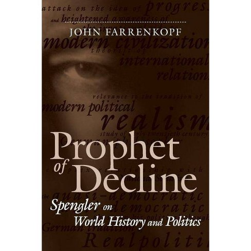 Prophet of Decline - (Political Traditions in Foreign Policy) by  John Farrenkopf (Paperback) - image 1 of 1