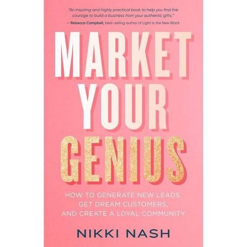 Market Your Genius - by  Nikki Nash (Paperback) - image 1 of 1