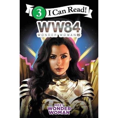 Wonder Woman 1984: Meet Wonder Woman - (I Can Read Level 3) by  Alexandra West (Paperback)