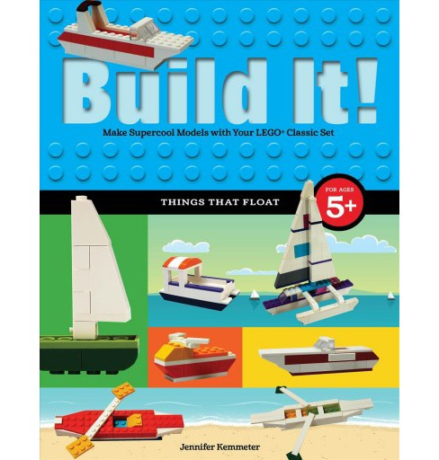 Build It! Things That Float : Make Supercool Models With Your Favorite Lego Parts (Paperback) (Jennifer - image 1 of 1