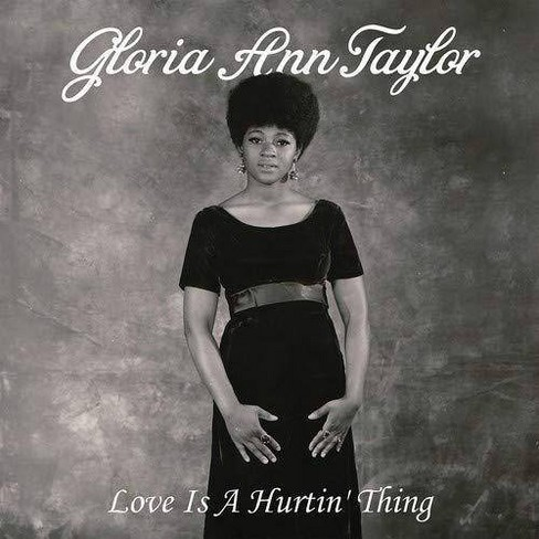 Gloria Ann Taylor - Love Is A Hurtin' Thing (Vinyl) - image 1 of 1