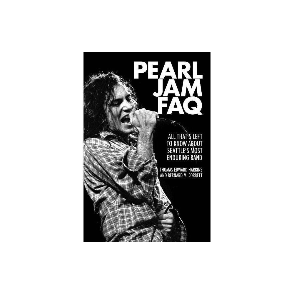 Pearl Jam Faq By Bernard M Corbett Paperback