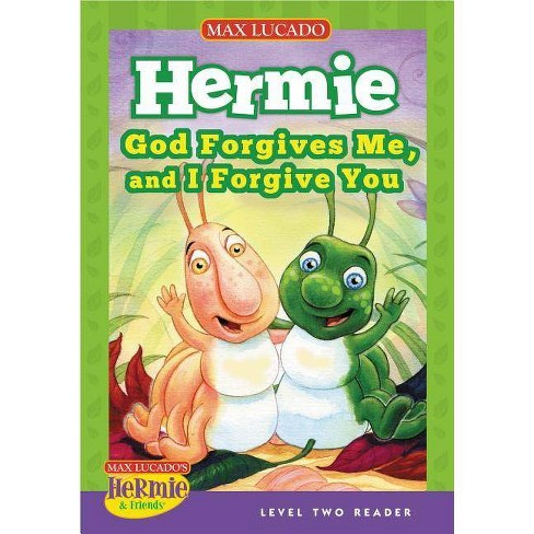 God Forgives Me, and I Forgive You - (Max Lucado's Hermie & Friends) by  Max Lucado (Hardcover) - image 1 of 1