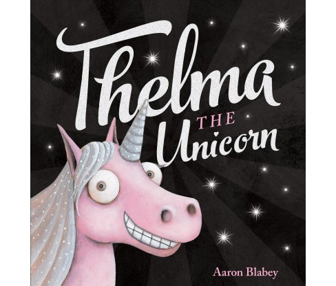 Thelma the Unicorn -  by Aaron Blabey (School And Library) - image 1 of 1