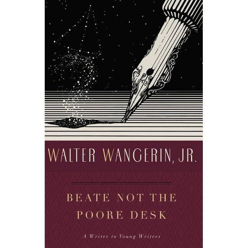 Beate Not the Poore Desk - by  Walter Wangerin (Paperback) - image 1 of 1