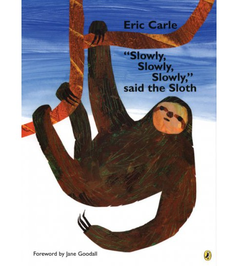 Slowly, Slowly, Slowly Said the Sloth -  Reprint by Eric Carle (Paperback) - image 1 of 1