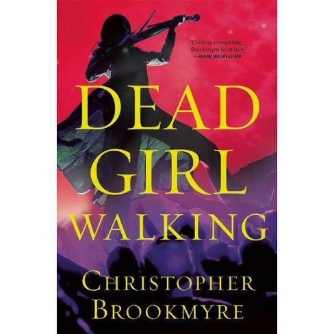 Dead Girl Walking - by  Christopher Brookmyre (Paperback) - image 1 of 1