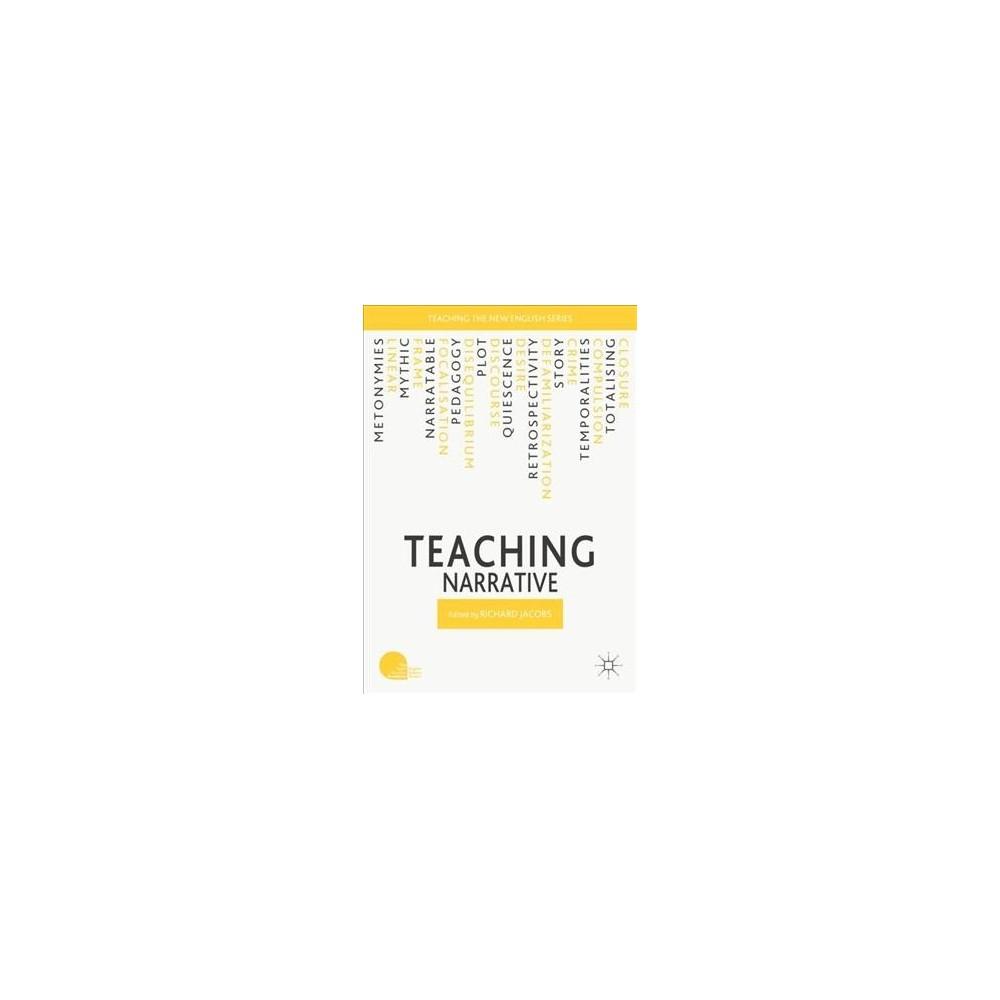 Teaching Narrative - (Teaching the New English) (Paperback)