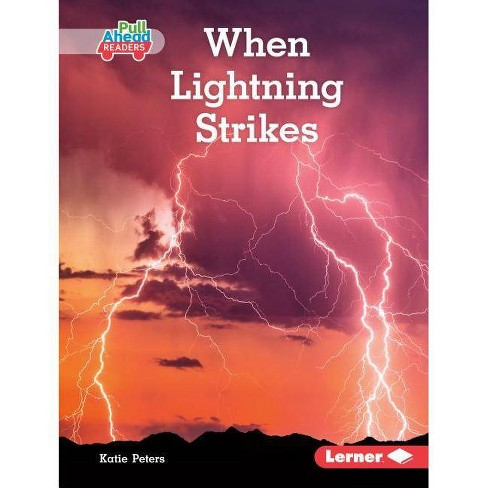 When Lightning Strikes - (Let's Look at Weather (Pull Ahead Readers -- Nonfiction)) by  Katie Peters - image 1 of 1