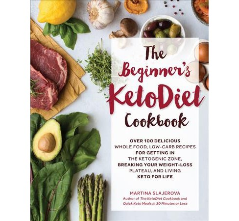 Beginner's Ketodiet Cookbook : Over 100 Delicious Whole Food, Low-Carb Recipes for Getting in the - image 1 of 1