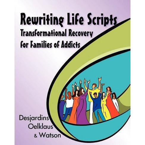 Rewriting Life Scripts - (Life Scripts Recovery) by  Liliane Desjardins & Nancy Oelklaus & Irene Watson - image 1 of 1