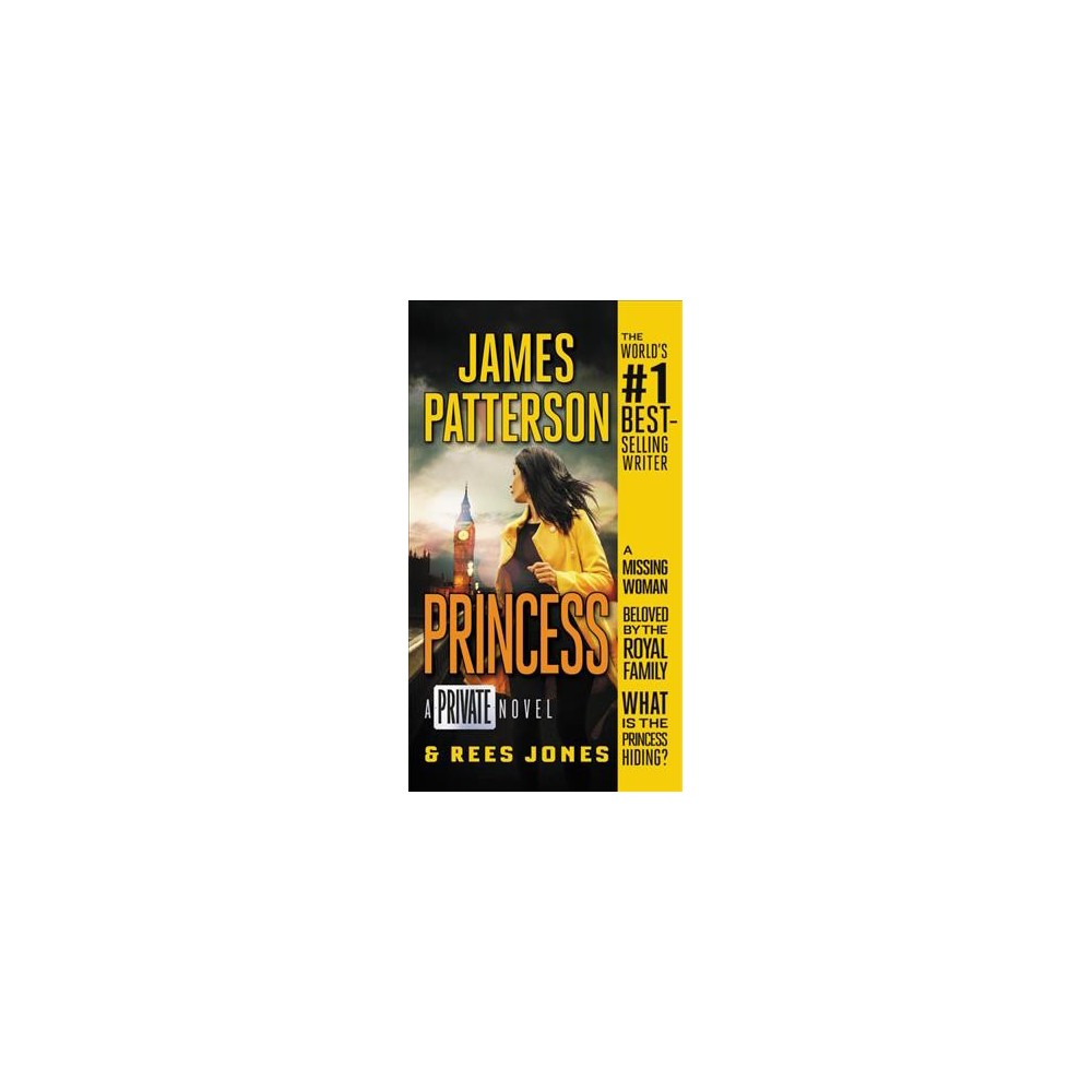 Princess : A Private Novel - (Private) by James Patterson & Rees Jones (Paperback)