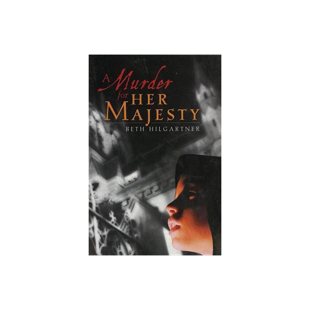 A Murder For Her Majesty By Beth Hilgartner Paperback