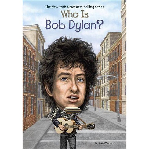 Who Is Bob Dylan? - (Who Was...?) by  Jim O'Connor (Paperback) - image 1 of 1