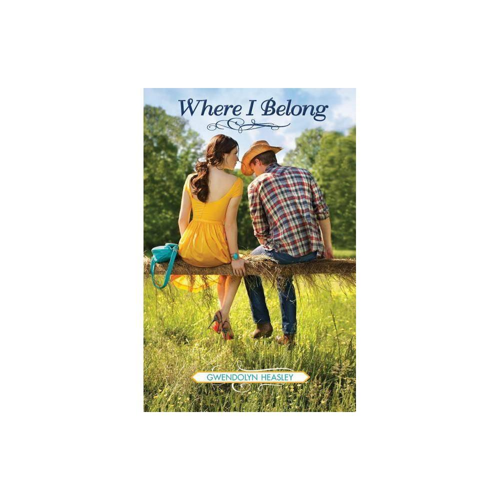 Where I Belong By Gwendolyn Heasley Paperback