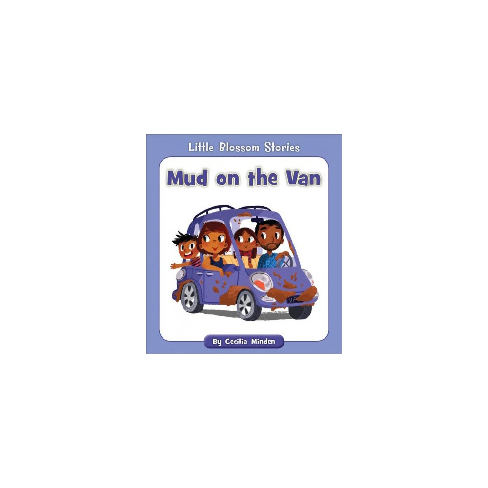 Mud on the Van - (Little Blossom Stories) by Cecilia Minden (Paperback)