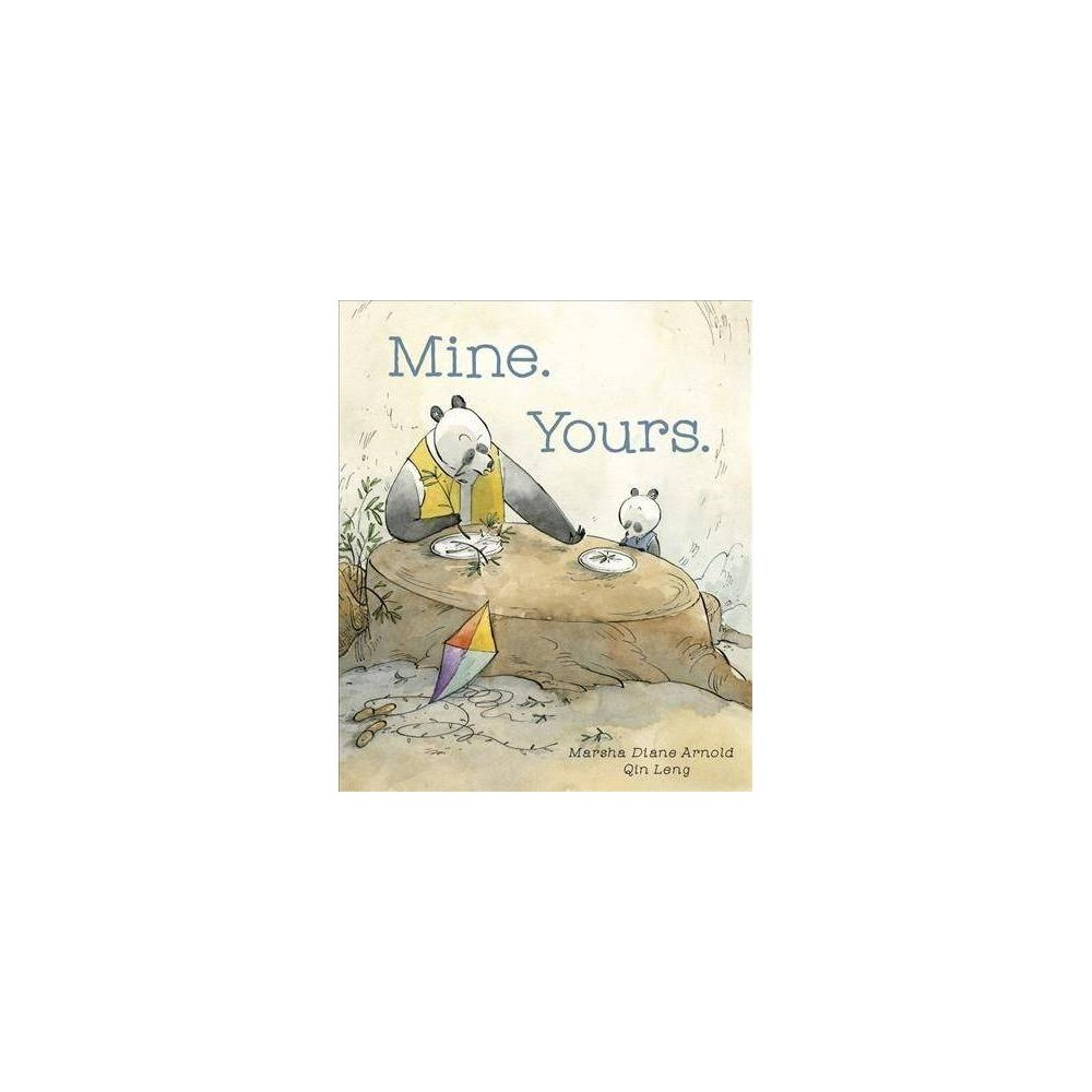 Mine. Yours. - by Marsha Diane Arnold (Hardcover)