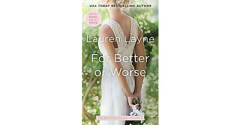 For Better or Worse -  (The Wedding Belles) by Lauren Layne (Paperback) - image 1 of 1