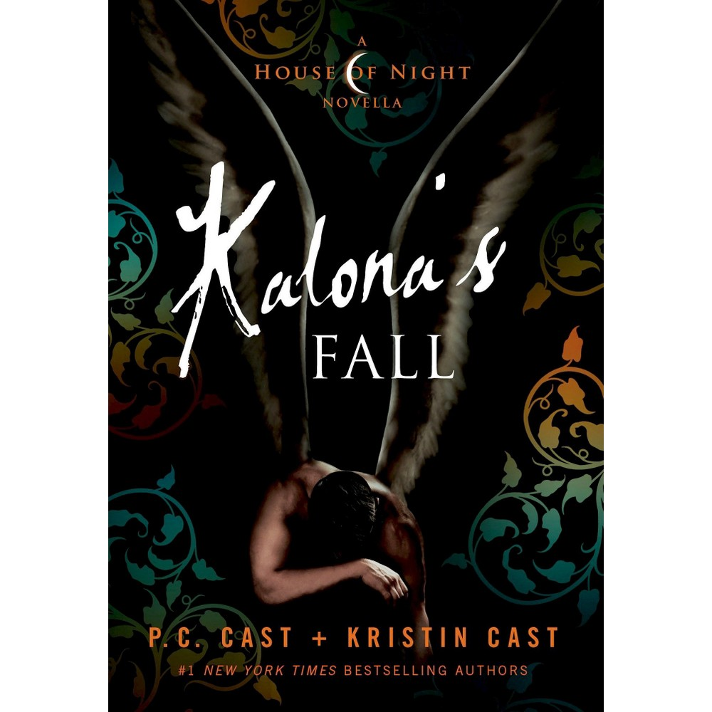 Kalona S Fall A House Of Night Novella House Of Night Series 4 Hardcover By P C Cast Kristin Cast