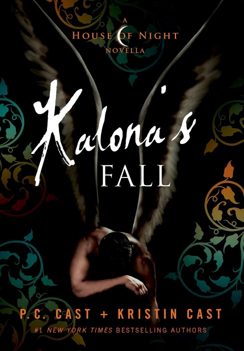 Kalona's Fall: A House of Night Novella (House of Night Series #4) (Hardcover) by P. C. Cast, Kristin Cast - image 1 of 1