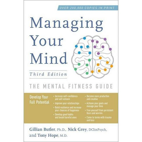 Managing Your Mind - 3rd Edition by  Gillian Butler & Nick Grey & Tony Hope (Paperback) - image 1 of 1