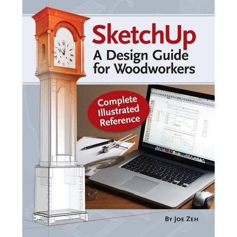 Sketchup - A Design Guide for Woodworkers - by  Joe Zeh (Paperback) - image 1 of 1