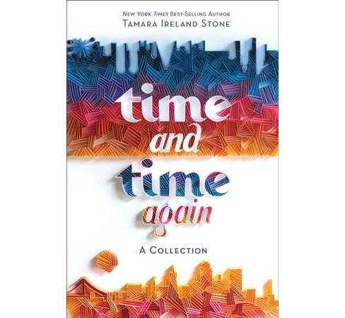 Time and Time Again : Time Between Us/Time After Time (Combined) (Paperback) (Tamara Ireland Stone) - image 1 of 1